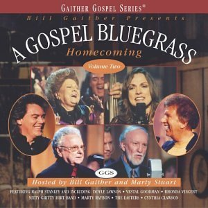 Gospel Bluegrass Home Coming Vol. 2 Gospel Bluegrass Home C Stanley Lawson Goodman Raybon Gospel Bluegrass Home Coming