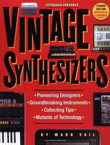 Mark Vail Vintage Synthesizers Groundbreaking Instruments And Pioneering Designe 0002 Edition;updated & Expan