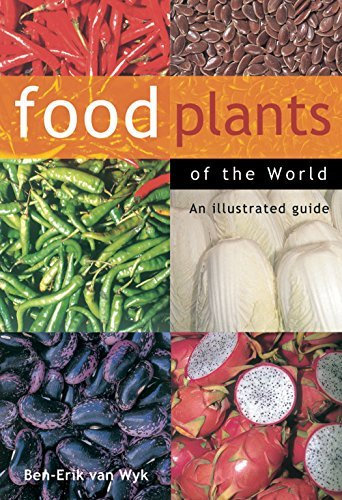 Ben Erik Van Wyk Food Plants Of The World An Illustrated Guide