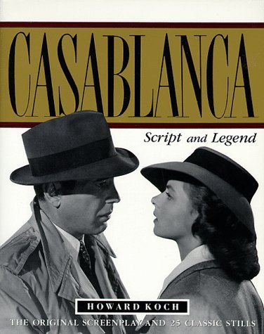 Howard Koch Casablanca Script And Legend The 50th Anniversary Edition