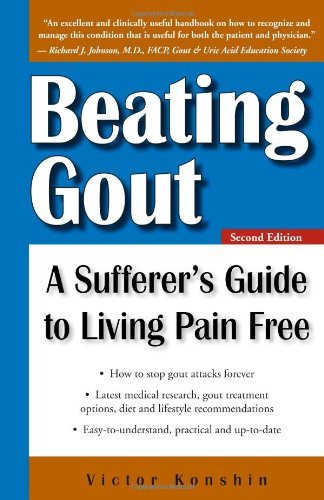 Victor Konshin Beating Gout A Sufferer's Guide To Living Pain Free 0002 Edition;revised