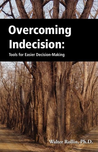 Walter Rollin Overcoming Indecision Tools For Easier Decision Making