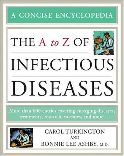 Carol A. Turkington The A To Z Of Infectious Diseases 0003 Edition;