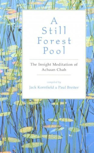 Achaan Chah A Still Forest Pool The Insight Meditation Of Achaan Chah