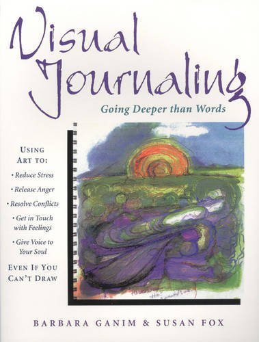 Barbara Ganim Visual Journaling Going Deeper Than Words