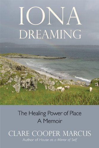 Clare Cooper Marcus Iona Dreaming The Healing Power Of Place