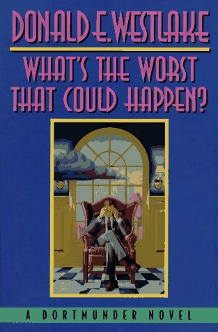 Donald E. Westlake What's The Worst That Could Happen?