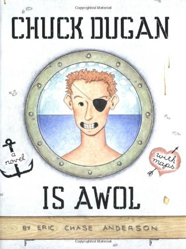 Eric Chase Anderson Chuck Dugan Is Awol A Novel With Maps