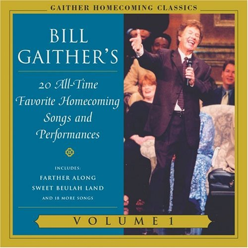 Bill & Gloria Gaither Vol. 1 Gaither Homecoming Clas