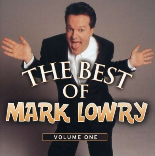 Mark Lowry Vol. 1 Best Of Mark Lowry