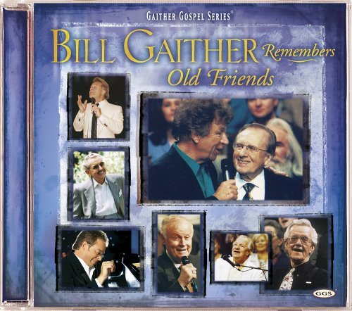 Bill & Gloria Gaither Bill Remembers Old Friends Enhanced CD
