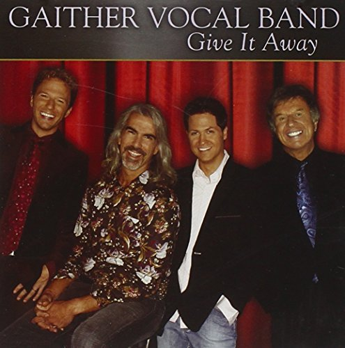 Gaither Vocal Band Give It Away