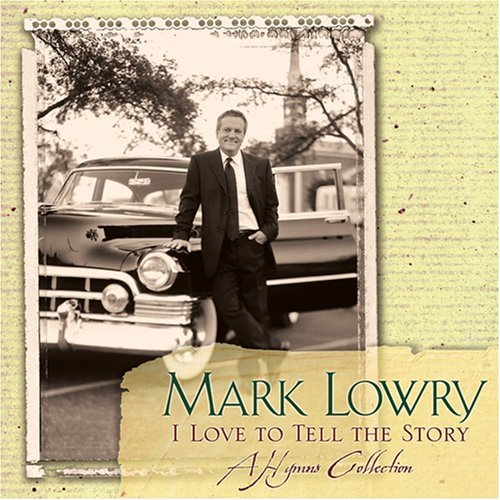 Mark Lowry I Love To Tell The Story