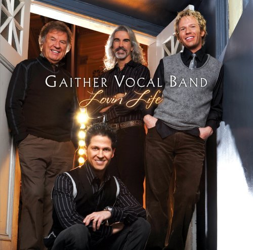 Gaither Vocal Band Lovin' Life