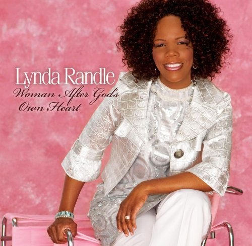 Lynda Randle Woman After God's Own Heart