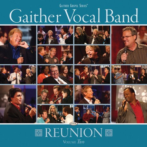 Gaither Vocal Band Reunion Volume Two