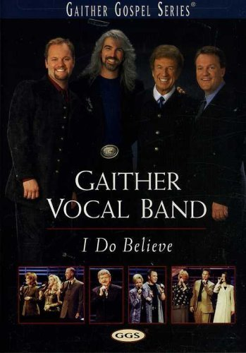 Gaither Vocal Band I Do Believe