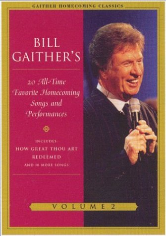 Bill & Gloria Gaither Vol. 2 Gaither Homecoming Clas