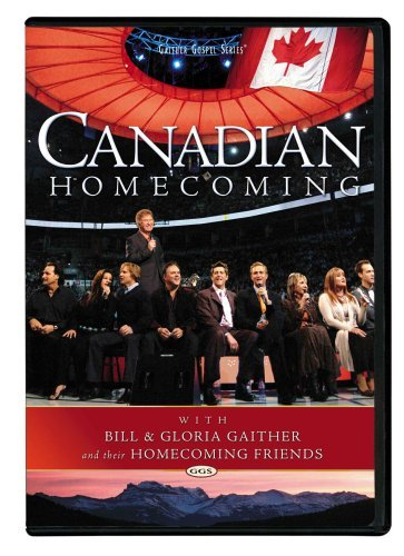 Bill & Gloria Gaither Canadian Homecoming