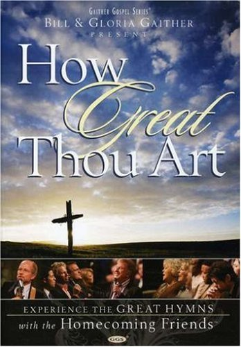 Bill & Gloria Gaither How Great Thou Art