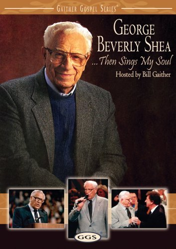 George Beverly Shea Then Sings My Soul