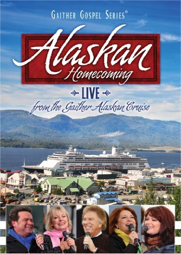 Bill & Gloria Gaither Alaskan Homecoming