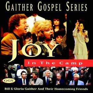Bill & Gloria Gaither Joy In The Camp