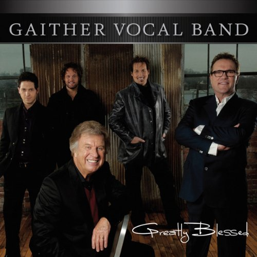 Gaither Vocal Band Greatly Blessed