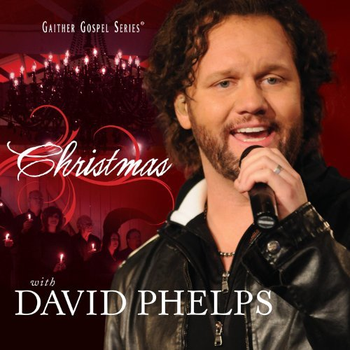 David Phelps Christmas With David Phelps