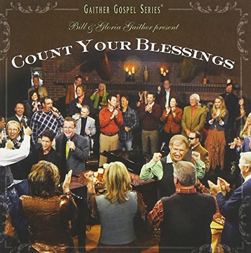 Bill & Gloria Gaither Count Your Blessings