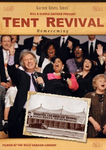 Bill & Gloria Gaither Bill & Gloria Gaither Tent Rev