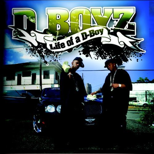D Boyz Life Of A D Boy Explicit