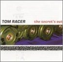Tom Racer Secret's Out