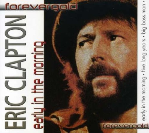 Eric Clapton Early In The Morning
