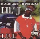 Lil' J Thugging Under The Influence Explicit Version