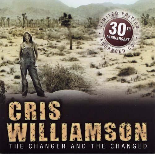 Williamson Cris Changer & The Changed 30th Ann Lmtd Ed.