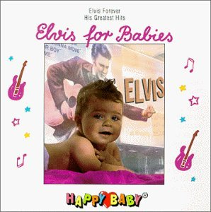 Happy Baby Series Elvis For Babies Happy Baby Series
