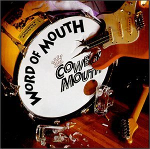 Cowboy Mouth Word Of Mouth