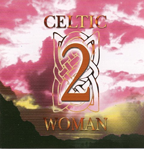 Celtic Woman Vol. 2 Celtic Woman Celtic Woman