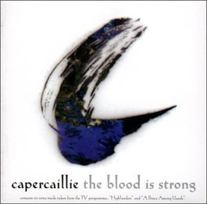 Capercaillie Blood Is Strong