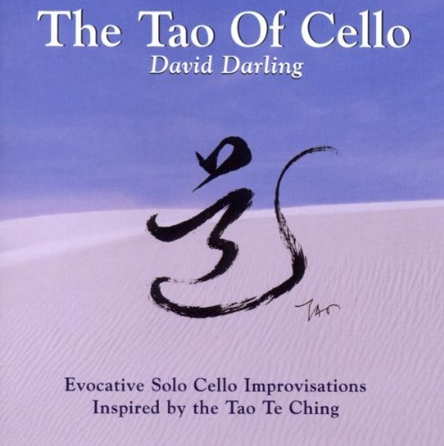 David Darling Tao Of The Cello