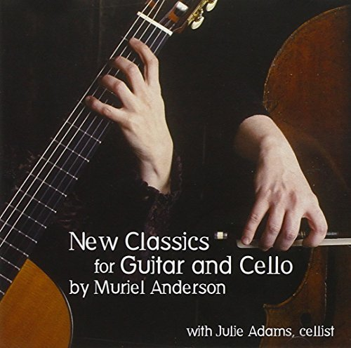 Muriel Anderson New Classics For Guitar & Cell