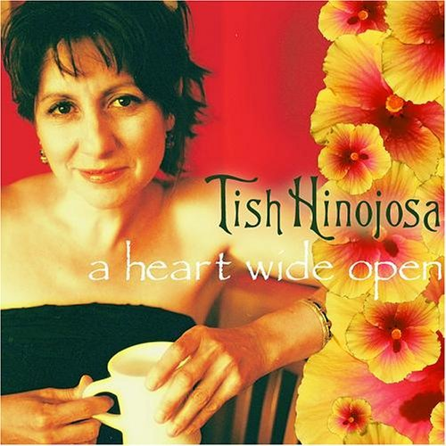 Tish Hinojosa Heart Wide Open