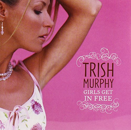 Trish Murphy Girls Get In Free