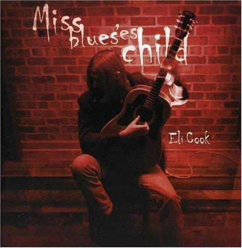 Eli Cook Miss Blues Child