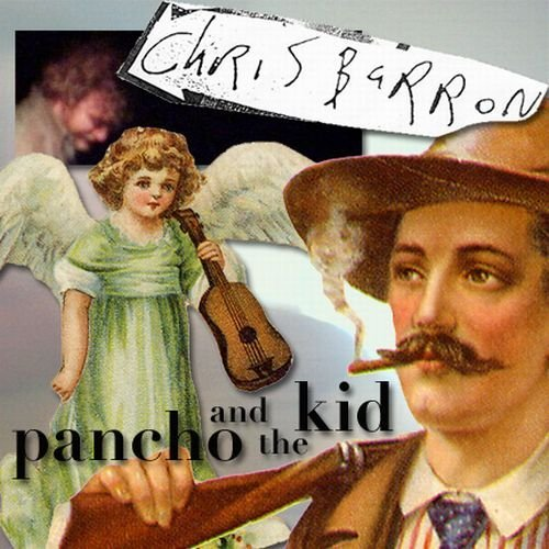 Chris Barron Pancho & The Kid