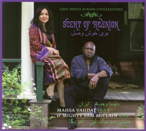 Mahsa & Mighty Sam Mccl Vahdat Scent Of Reunion Love Duets A