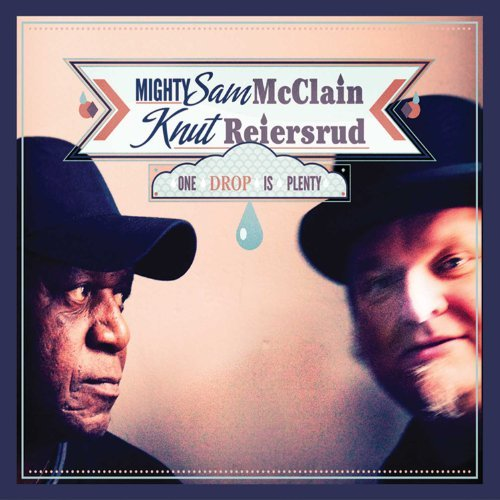 Mighty Sam & Knut Reie Mcclain One Drop Is Plenty