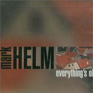 Mark Helm Everything's Ok