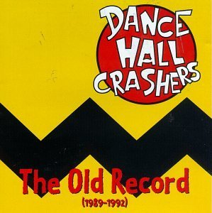 Dance Hall Crashers Old Record